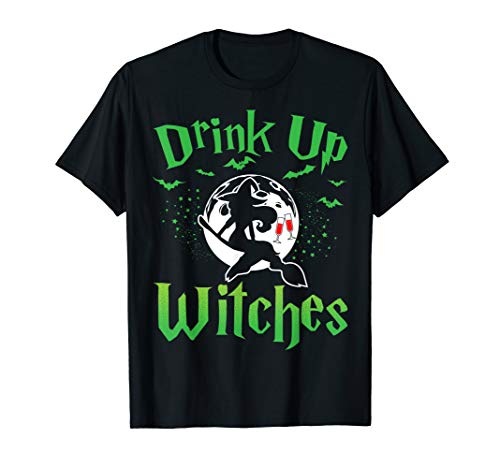 Drink Up Witch Lustige Hexe Halloween T-Shirt