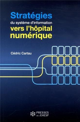 Stratégies du système d'information : vers l'hôpital numérique