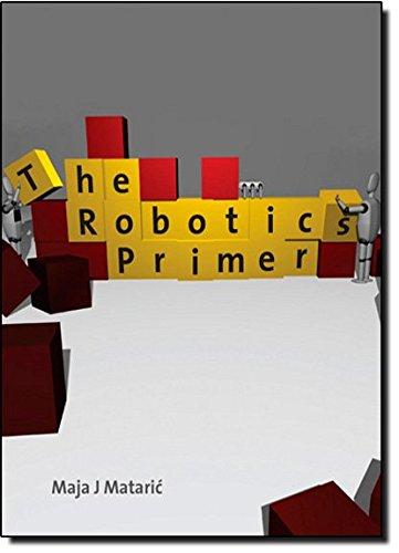 The Robotics Primer (Intelligent Robotics and Autonomous Agents series) por Maja J. Mataric