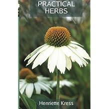 Practical Herbs by Henriette Kress (2013-03-25)