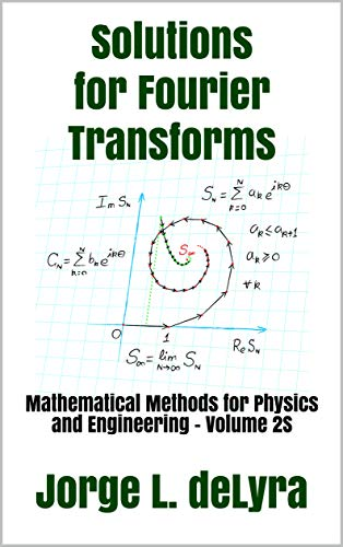 Solutions for Fourier Transforms: Mathematical Methods for Physics and Engineering - Volume 2S (English Edition) - Transformation Solution