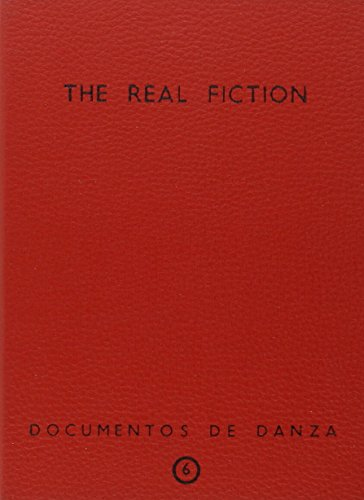 The real fiction. Documentos de danza nº 6
