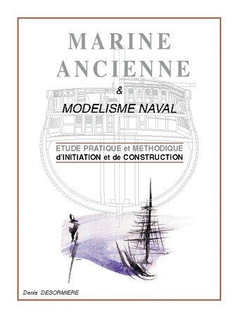 DESORMIERE Denis - Marine Ancienne Modélisme Naval par DESORMIERE Denis