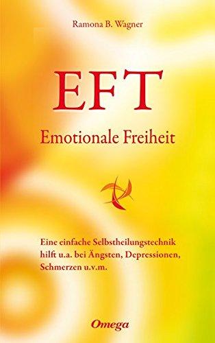EFT – Emotionale Freiheit: Eine einfache Selbstheilungstechnik