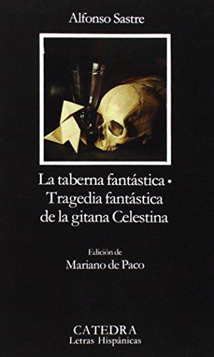La Taberna Fantastica: Tragedia Fantastica de La Gitana Celestina (Letras Hispanicas) por Alfonso Sastre