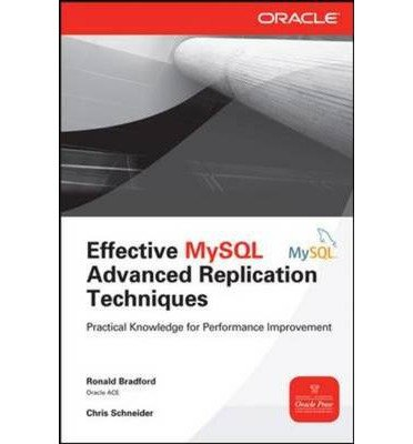 [(Effective MySQL Replication Techniques in Depth)] [ By (author) Ronald Bradford, By (author) Chris Schneider ] [November, 2012]