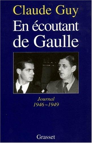 En écoutant de Gaulle : Journal 1946-1949