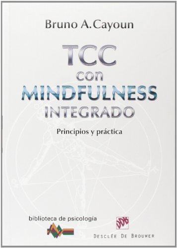 Terapia Cognitivo-Conductual con Mindfulness integrado: Principios y práctica (Biblioteca de Psicología)