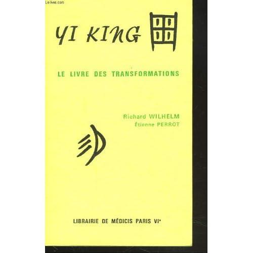 YI KING. LE LIVRE DES TRANSFORMATIONS.