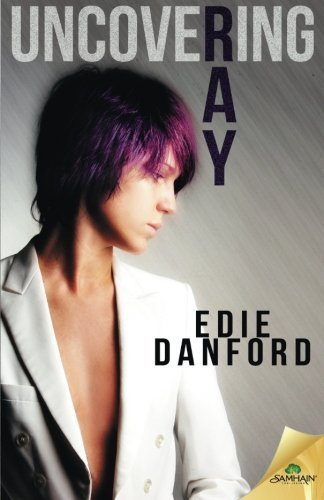 Uncovering Ray by Edie Danford (2015-04-28)