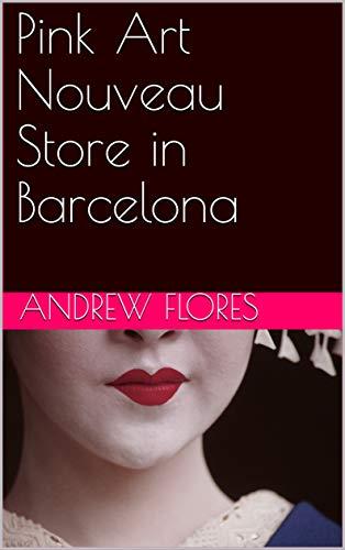 Pink Art Nouveau Store in Barcelona (Dutch Edition)