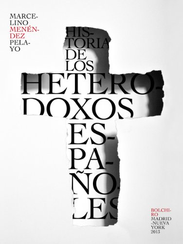 Historia de los heterodoxos espanoles por Marcelino Menendez Pelayo epub