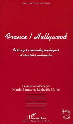 France/Hollywood. Echanges cinématographiques et identités nationales par Martin Barnier