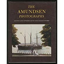 The Amundsen Photographs by Captian Roald Amundsen (1988-09-01)