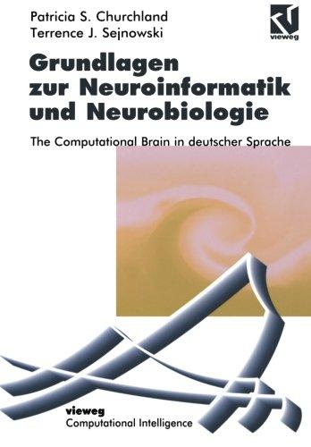 Grundlagen zur Neuroinformatik und Neurobiologie: The Computational Brain in deutscher Sprache (Computational Intelligence) (Grundlage Der Neurobiologie)