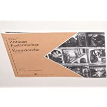"""Die Zittauer Fastentücher in der Kreuzkirche. [Ein Appell des Kuratoriums """"Zittauer Fastentücher""""]. Berlin, Kulturstiftung der Länder, 1996. Quer-8°. 32 S. Geh."""