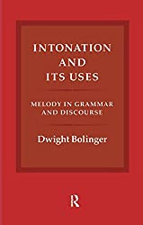 Intonation and Its Uses: Melody in Grammar and Discourse
