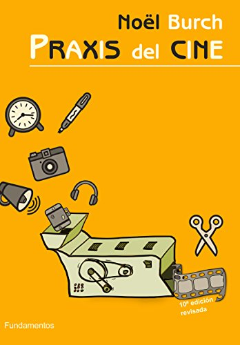 Praxis del cine (Arte/ Cine) por Noël Burch
