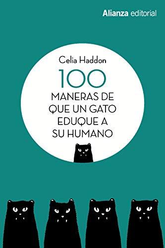 100 maneras de que un gato eduque a su humano (Libros Singulares (Ls)) por Celia Haddon