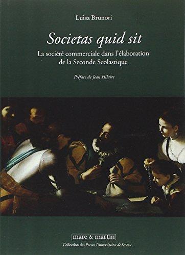 Societas quid sit : La société commerciale dans l'élaboration de la Seconde Scolastique