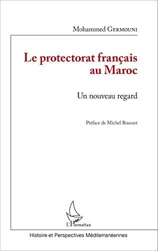Le protectorat français au Maroc: Un no...
