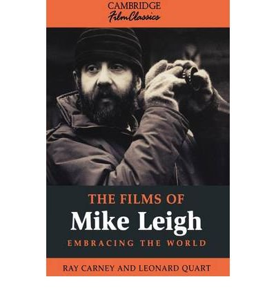 [(The Films of Mike Leigh)] [ By (author) Ray Carney, By (author) Leonard Quart ] [January, 2011]
