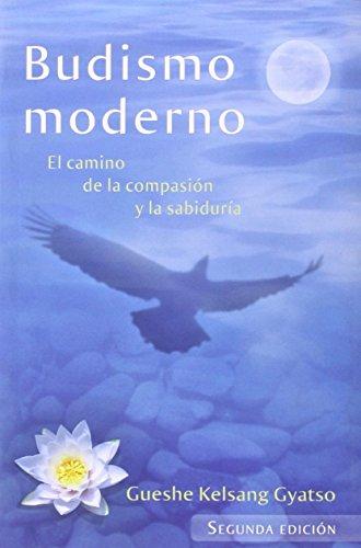 Budismo moderno. El camino de la compasión y la sabiduría