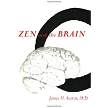 Zen and the Brain: Toward an Understanding of Meditation and Consciousness by James H. Austin (1999-07-02)