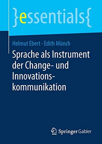 Sprache als Instrument der Change- und Innovationskommunikation (essentials)