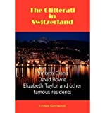 [{ The Glitterati in Switzerland By Greatwood, Lindsay ( Author ) Jul - 03- 2012 ( Paperback ) } ]