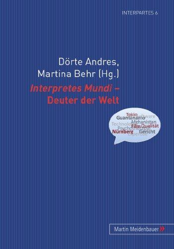 Preisvergleich Produktbild Interpretes Mundi – Deuter der Welt (InterPartes, Band 6)