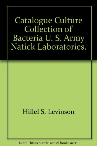 Catalogue Culture Collection of Bacteria U. S. Army Natick Laboratories.