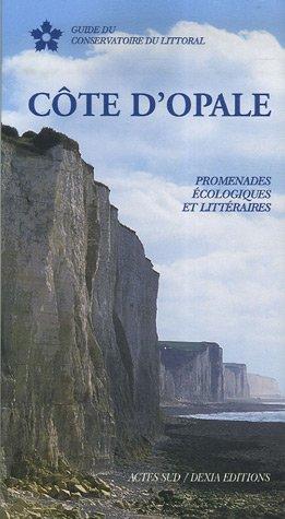 Côte d'Opale : Promenades écologiques et littéraires par Benoît Lobez, Jean-Yves Vincent, Jacques Béal