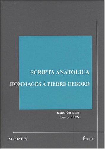 Scripta anatolica : Hommages  Pierre Debord