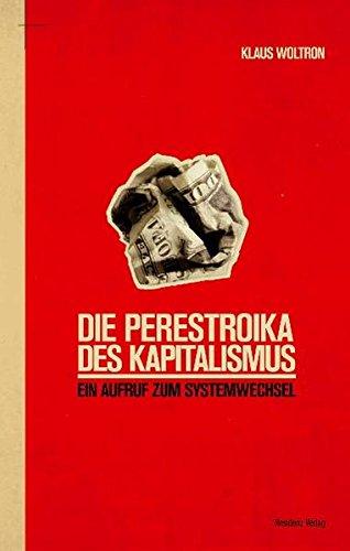 Die Perestroika des Kapitalismus: Ein Aufruf zum Systemwechsel