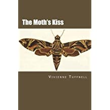 The Moth's Kiss