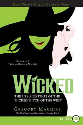 Wicked LP: Life and Times of the Wicked Witch of the West (Wicked Years (Large Print))