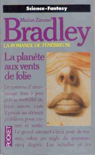 La planète aux vents de folie : La romance de Ténébreuse par Marion Zimmer Bradley