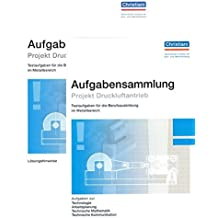 Aufgabensammlung Projekt Druckluftantrieb: Paket: Aufgaben und Lösungen