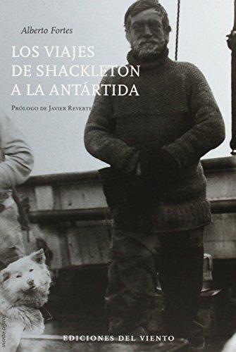 Los viajes de Shackleton a la Antártida por Alberto Fortes López