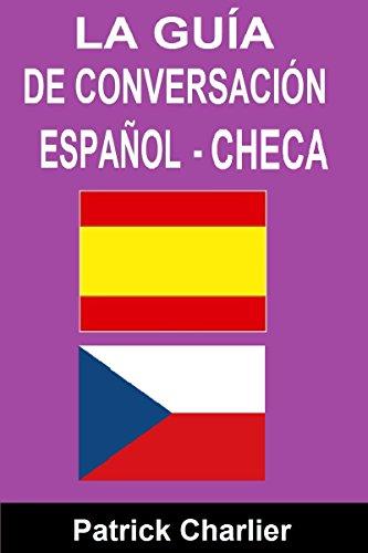 Guía de conversación ESPAÑOL CHECA por Patrick Charlier