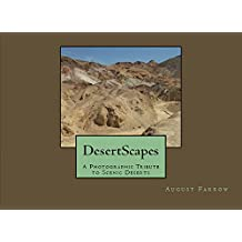 DesertScapes: A Photographic Tribute to Scenic Deserts