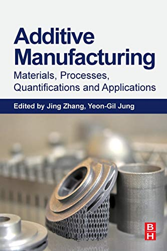 Additive Manufacturing: Materials, Processes, Quantifications and Applications