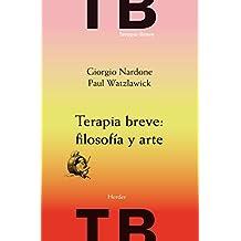 Terapia breve: filosofía y arte (Spanish Edition)