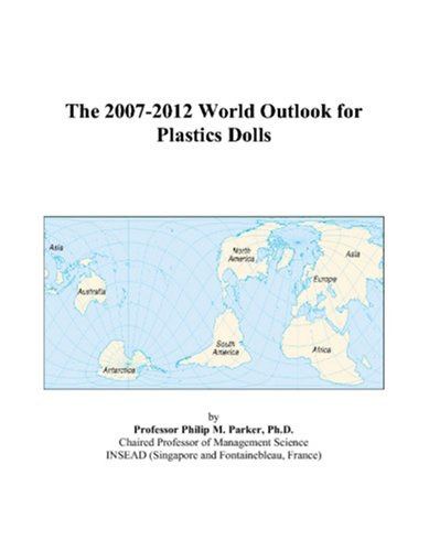 The 2007-2012 World Outlook for Plastics Dolls