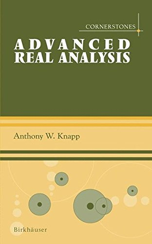 Advanced Real Analysis: With a Companion Volume 'Basic Real Analysis' (Cornerstones) by Anthony W. Knapp (2005-07-27)