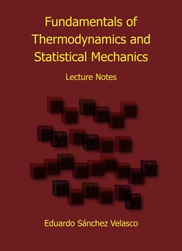 Fundamentals of Thermodynamics and Statistical Mechanics: Lecture Notes