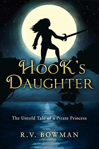 Hook's Daughter (The Pirate Princess Chronicles Book 1) by R.V. Bowman
