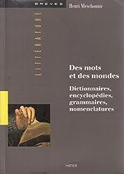 Des mots et des mondes : Dictionnaires, encyclopédies, grammaires, nomenclatures
