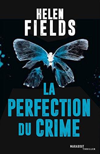 La perfection du crime (Fiction - Marabooks GF) par Helen Fields